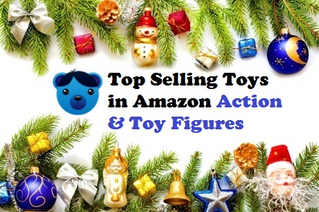 Top Selling Toys in Amazon Action and Toy Figures