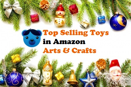 Top Selling Toys in Amazon Arts and Crafts