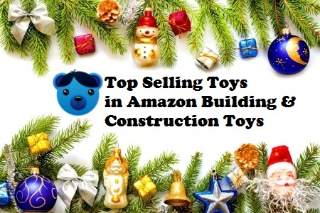 Top Selling Toys in Amazon Building and Construction Toys