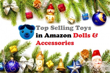 Top Selling Toys in Amazon Dolls and Accessories