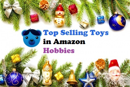 Top Selling Toys in Amazon Hobbies
