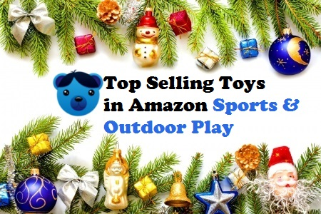 Top Selling Toys in Amazon Sports and Outdoor Play
