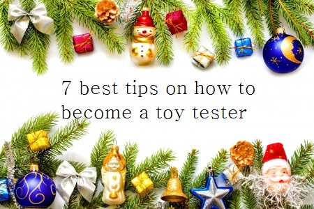 7 Best Tips on How to Become a Toy Tester